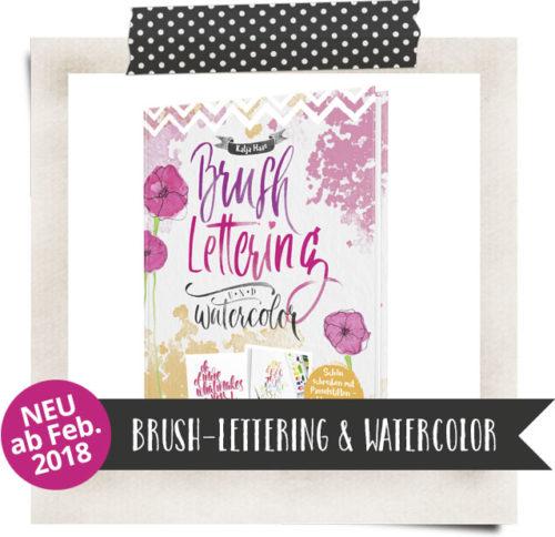 PapierLiebe Brush-Lettering & Watercolor – Das Buch