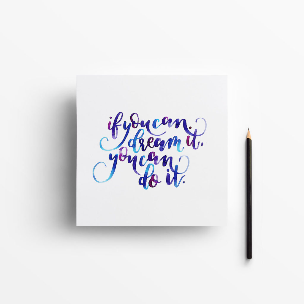 if-you-can-dream-it-you-can-do-it-brush-lettering-watercolor-mockup