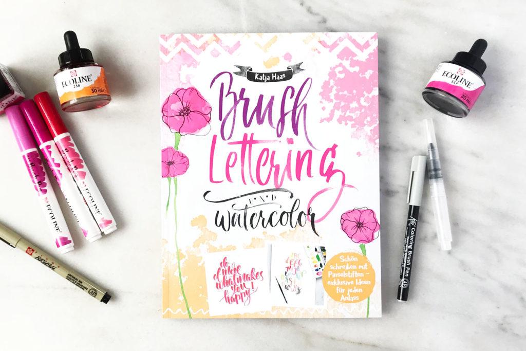 OUT NOW! Brush-Lettering & Watercolor: Schön schreiben mit Brush Pens