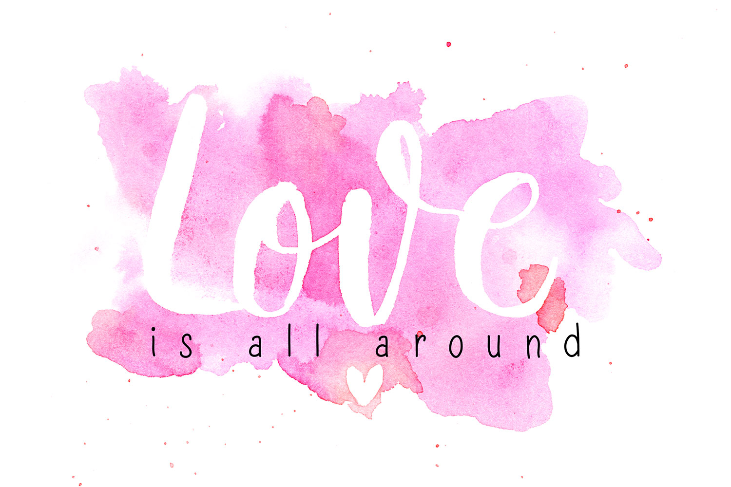 Love is all around – Brush-Lettering & Watercolor
