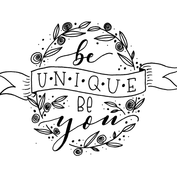 be unique – be you