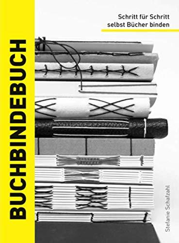Buchbindebuch von Stefanie Schafzahl