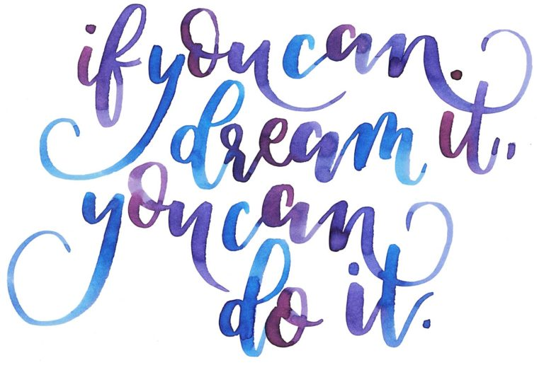 if you can dream ist, you can do it
