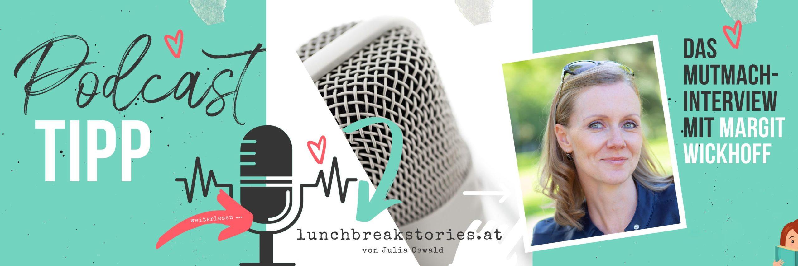 Podcast-Interview Margit Wickhoff auf lunchbreakstories.at