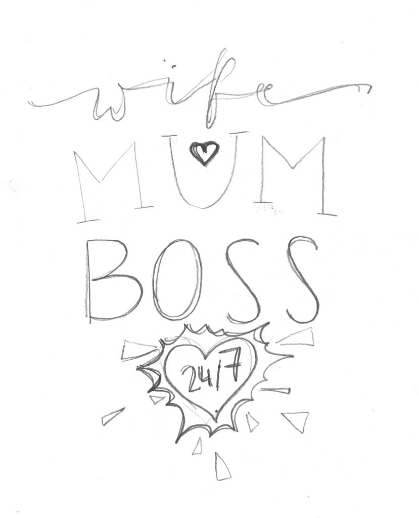 WIFE.MUM.BOSS. Statement-Lettering