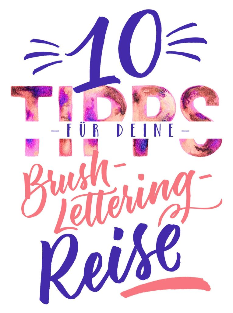 10 Tipps für deine Brush-Lettering-Reise